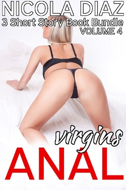 Anal Virgins Volume 6 - 3 Short Story Book Bundle