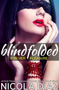 cover design for the book entitled Blindfolded for Her Pleasure