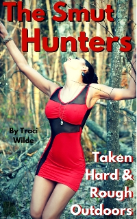 cover design for the book entitled The Smut Hunters: Taken Hard & Rough in the Outdoors