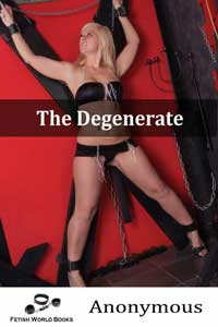 The Degenerate by Anonymous