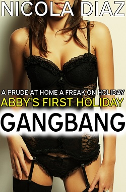A Prude at Home, a Freak on Holiday - Abby's First Holiday Menage