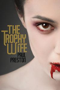 The Trophy Wife by Paul Preston