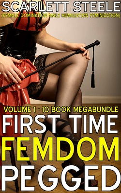 First Time Femdom Pegging - Volume 1 - 10 Book MegaBundle
