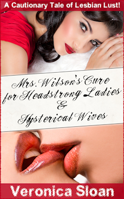 Mrs. Wilson`s Cure for Headstrong Ladies & Hysterical Wives