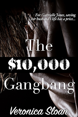 The $10,000 Gangbang