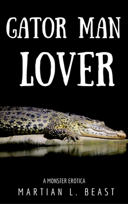 Gator Man Lover