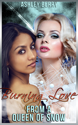 cover design for the book entitled Burning Love From a Queen of Snow