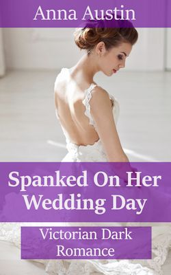 cover design for the book entitled Spanked On Her Wedding Day