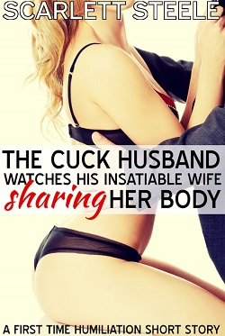 cover design for the book entitled The Cuck Husband Watches His Insatiable Wife Sharing Her Body