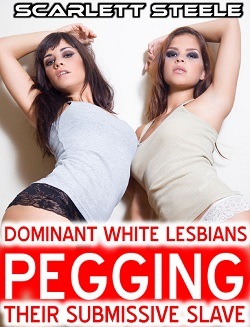 Dominant White Lesbians Pegging Their Submissive Sub