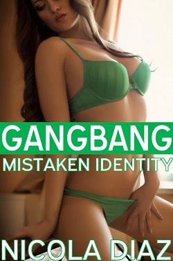 Mistaken Identity Gangbang