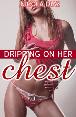 cover design for the book entitled Dripping on Her Chest