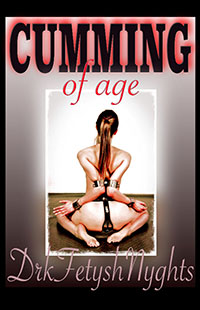 CUMMING OF AGE by drkfetyshnyghts