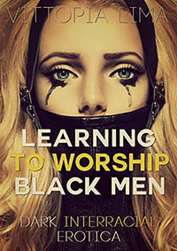 Learning to Worship Black Men by Vittoria Lima