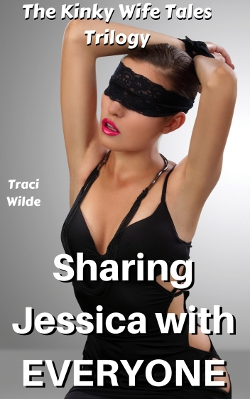 Kinky Wife Tales: Sharing Jessica With EVERYONE
