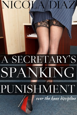 cover design for the book entitled A Secretary's Punishment - Over the Knee Discipline
