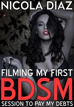 Filming My First BDSM Session to Pay my Debts