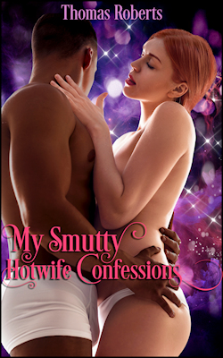 cover design for the book entitled My Smutty Hotwife Confessions