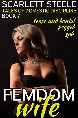 Femdom Wife - Tales of Domestic Discipline (Pegged, Tease and Denial, SPH)