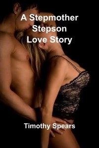 A Stepmother - Stepson Love Story