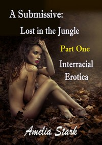 A submissive: Lost in the Jungle Part 1