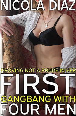 cover design for the book entitled Proving Not A Prude In Her First Gangbang with Four Men