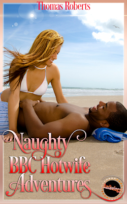 cover design for the book entitled Naughty BBC Hotwife Adventures 1