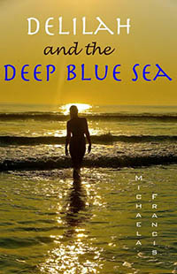 Delilah and the Deep Blue Sea by Michaela Francis