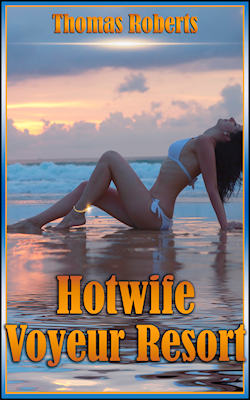 cover design for the book entitled Hotwife Voyeur Resort