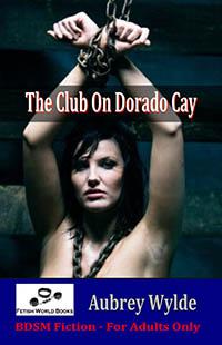 The Club On Dorado Cay by Aubrey Wylde