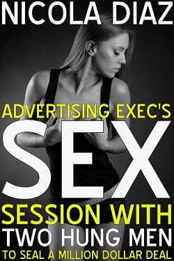 Advertising Exec's Sex Session With Two Hung Men To Seal A Million Dollar Deal
