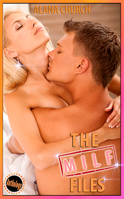 The MILF Files: A MILF Anthology