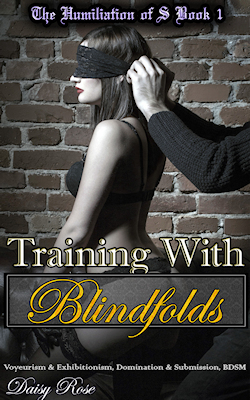 Training With Blindfolds by Daisy Rose