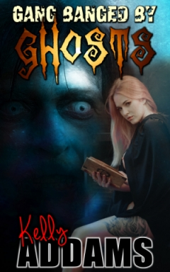 cover design for the book entitled Gang Banged By Ghosts