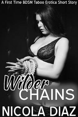 Wilder Chains - A First Time BDSM Taboo Erotica Short Story