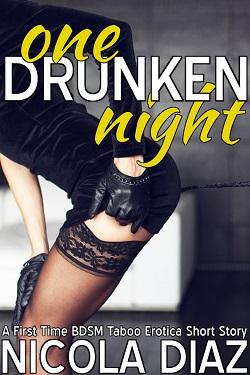 cover design for the book entitled One Drunken Night - A First Time BDSM Taboo Erotica Short Story