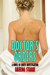 cover design for the book entitled Doctor's Orders: A Novel of Erotic Investigation
