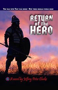 Return Of The Hero by Jeffrey Peter Clarke