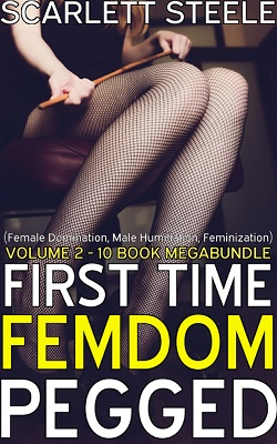 First Time Femdom Pegged - Volume 2 - 10 Book MegaBundle