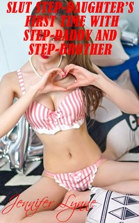 cover design for the book entitled Slut Step-Daughter's First Time with Step-Brother and Step-Daddy