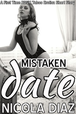 cover design for the book entitled Mistaken Date - A First Time BDSM Taboo Erotica Short Story