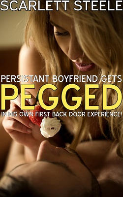 Persistent Boyfriend Gets Pegged In His Own First Back Door Experience!