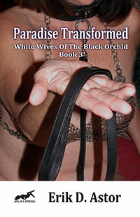 Paradise Transformed: White Wives of the Black Orchid, Book 3