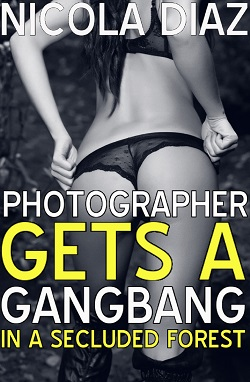 Photographer Gets A Gangbang In A Secluded Forest