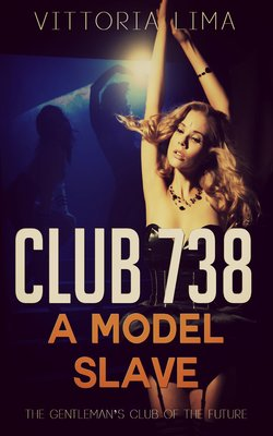 Club 738 - A Model Slave by Vittoria Lima