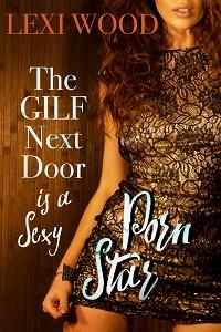 The GILF Next Door is a Sexy Porn Star