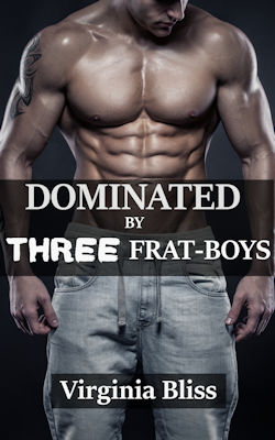 cover design for the book entitled Dominated By Three Frat-Boys