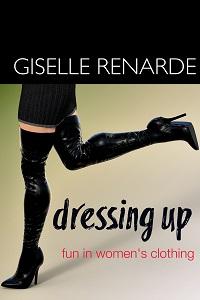 Dressing Up by Giselle Renarde