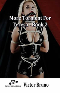 More Torment For Teresa - Book 2