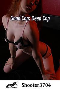 Good Cop; Dead Cop